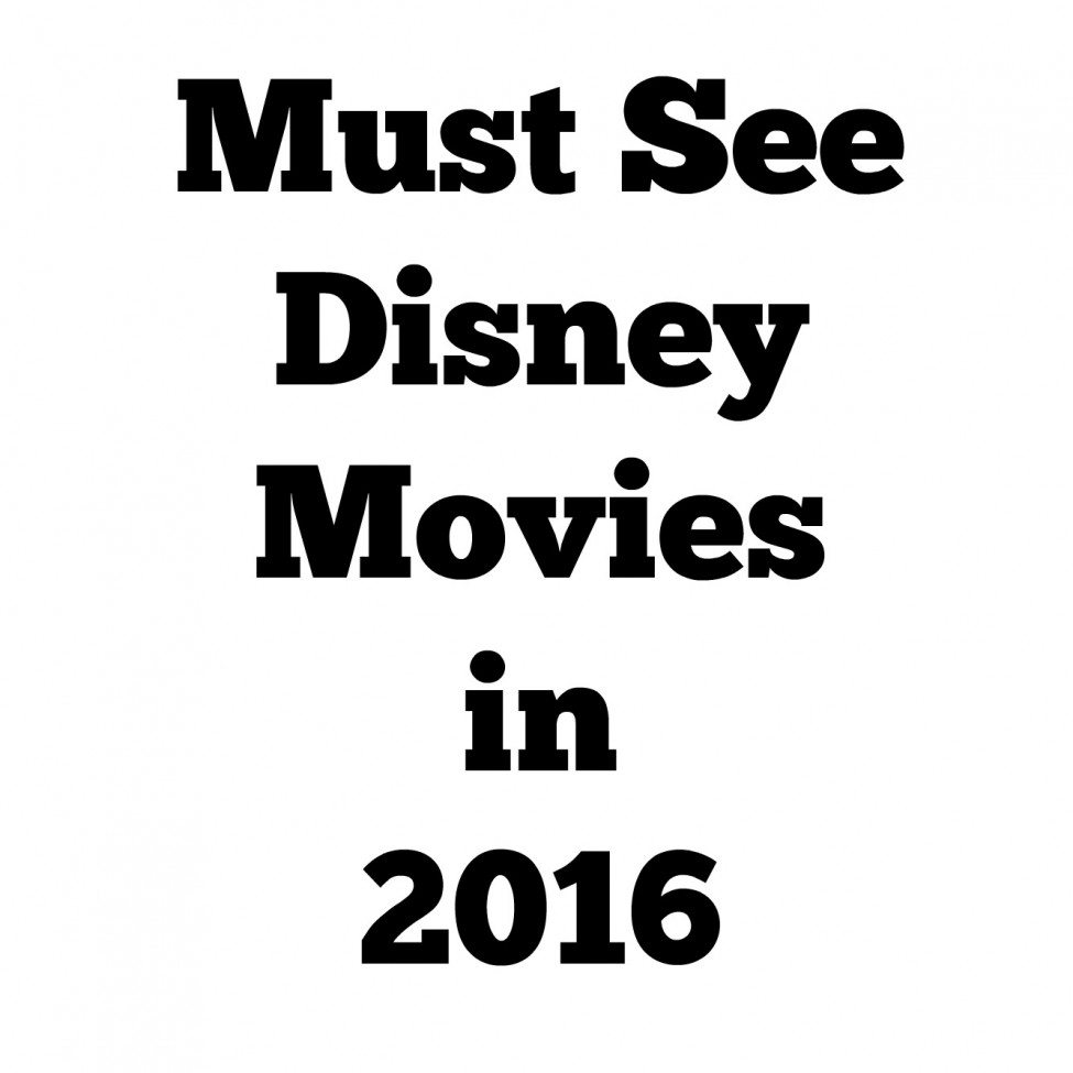 Must See Disney Movies in 2016