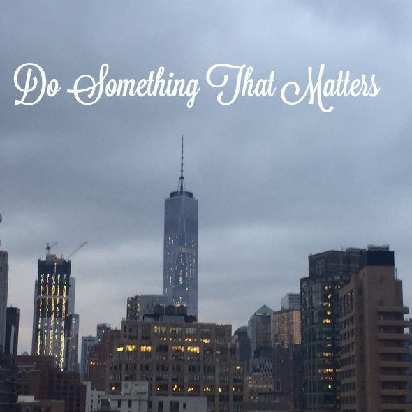 do-something-that-matters